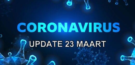 Coronavirus update – dinsdag 23 maart